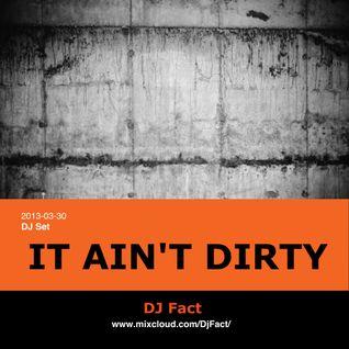 It Ain't Dirty