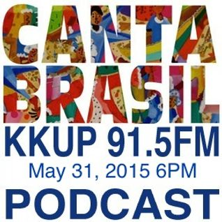 The first hour (6PM) of the Canta Brasil for May 31st 2015 by DJ Xuxu