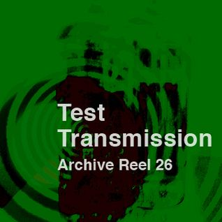 Test Tansmission Archive Reel 26