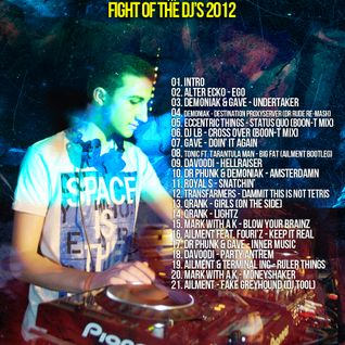 Ailment @ Fight of the DJ's 2012