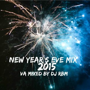 VA mixed by DJ RBM - NYE Mix 2015