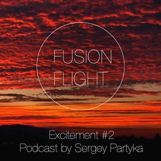 Excitement #2 - Fusion Flight Podcast by Sergey Partyka