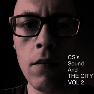 CS's Sound And The City Vol 2