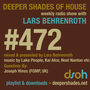 Deeper Shades Of House #472 w/ exclusive guest mix by Joseph Hines