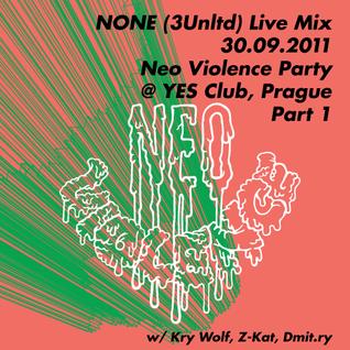 None Live Mix - 30.09.2011 @ Neo Violence Party, Prague