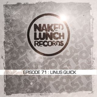 Naked Lunch PODCAST #071 - LINUS QUICK