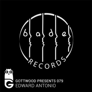 Gottwood Presents 079 - Edward Antonio