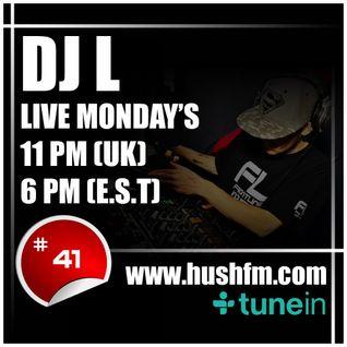 DJ L - Hush Fm - Episode #41