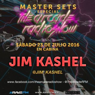 Jim Kashel @ Master Sets Especial The Arcade Radioshow (23/07/2016) www.ravefm.es