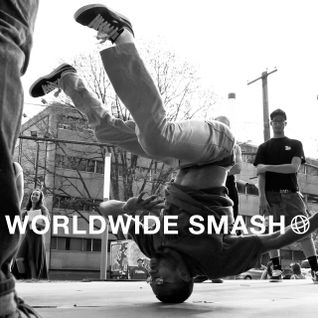 Worldwide Smash B-Boy Breaks & More 12-17-10