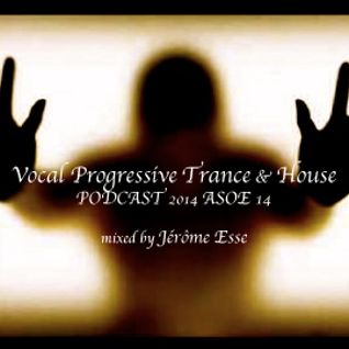 Vocal Progressive Trance & House ★ ASOE PODCAST 2014 E14