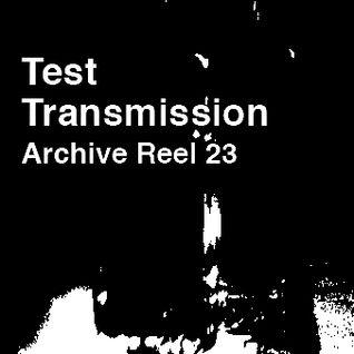 Test Transmission Archive Reel 23