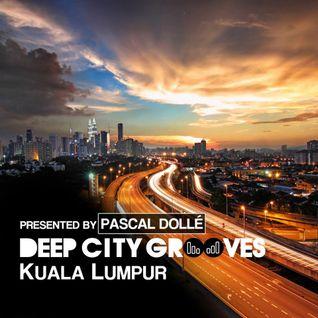 Deep City Groove - Kuala Lumpur pres. by Pascal Dollé