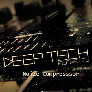 Noize Compressor - Deep Tech House Session Mixlr.com 2014.03.07