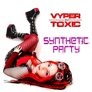 DJ Vyper Toxic - Synthetic Party Mix