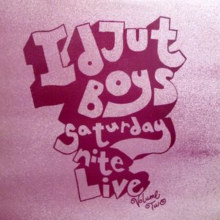 IDJUT BOYS saturday nite live volume two