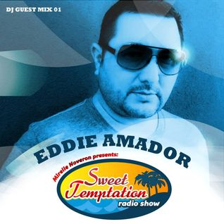 Sweet Temptation Radio Show - Guest Mix 01 From Eddie Amador