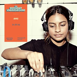R$N Presents: The Noonday Underground Mix With Anu