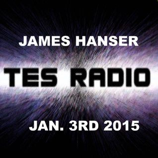 James Hanser @ TES Radio Jan 3rd 2015
