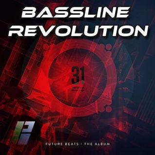 Bassline Revolution #56 - 31 Recordings - Future Beats Special - 19.12.14