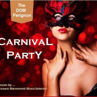 The DOM Perignon CARNIVAL  pvt Party  2K16 ==> Compiled & Mixed By Cesare Maremonti MusicSelector®