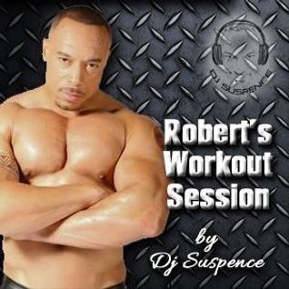 Robert's Workout Mix w/DJ Suspence