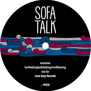 SofaTalk - Exclusive DJ-Mix for Love Sexy Records