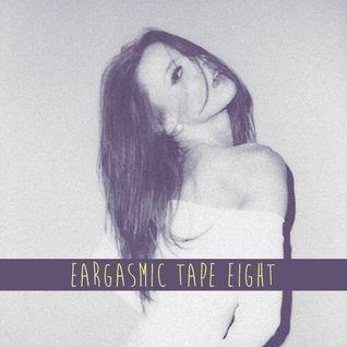 Eargasmic Tape Eight