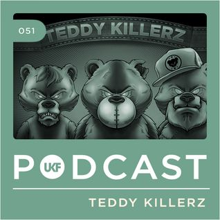 UKF Music Podcast #51 - Teddy Killerz
