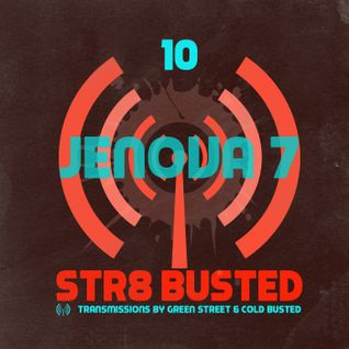 Str8 Busted Podcast #10 - Jenova 7 - 2014.07.03