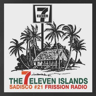 Sadisco #21 - The 7Eleven Islands