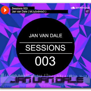 Jan van Dale's Sessions - 003