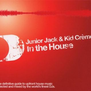 Junior Jack & Kid Crème ‎– In The House (Disc 1) (2003)