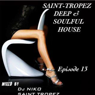 SAINT TROPEZ DEEP & SOULFUL HOUSE Episode 13. Mixed by Dj NIKO SAINT TROPEZ