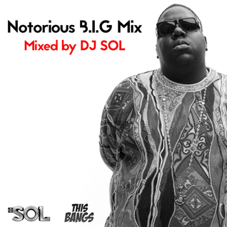 Notorious B.I.G Mix