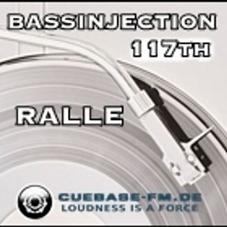 Ralle - BASSINJECTION 117th - PODCAST SHOW - CUEBASE.FM - 2016
