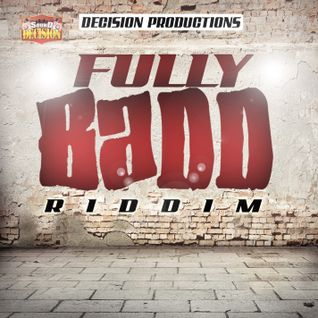 Fully Badd Riddim Mix