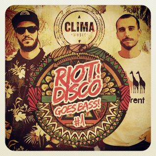 CLIMA - RIOT DISCO GOES BASS #1