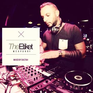 The Etiket Weaponry V2 - Mixed by Sikztah - 12/12/12