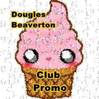 Dougles Beaverton ClubPromo