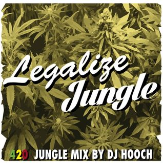 LEGALIZE JUNGLE (420 jungle mix by dj hooch)