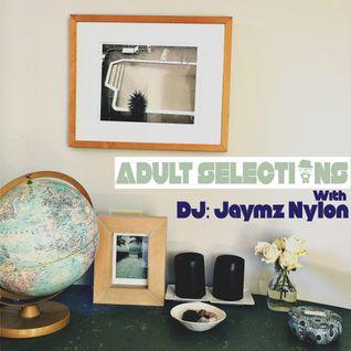 DJ Jaymz Nylon - Adult Selections Radioshow #170