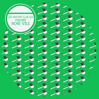 Les Rhythm Club 002 Mixtape - Rickie Snice