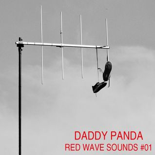 RED WAVE SOUNDS #01 - Daddy Panda