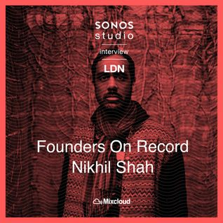 Mixcloud's Nikhil Shah interview at Sonos Studio LDN