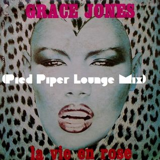 Grace Jones - La Vie En Rose (Pied Piper Lounge Mix)