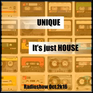 DJ Unique - Radiopodcast - It's just House - Oct.2k16