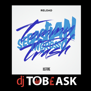 Sebastian ingrosso - Reload [DJ Tobeask remix]