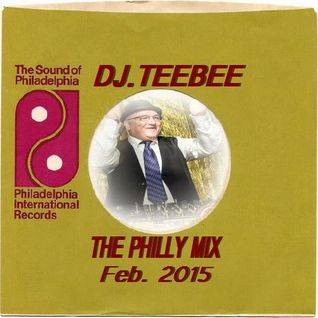 The Philly Mix by Dj.TeeBee Feb. 2015
