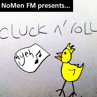 NoMen FM #30 - Cluck'n'Roll - The Chicken Show!